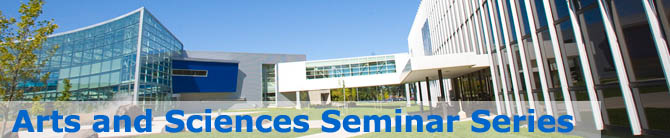 Arts and Sciences Seminar Series